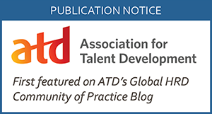 This article is reprinted from ATD's Global HRD Community of Practice Blog.