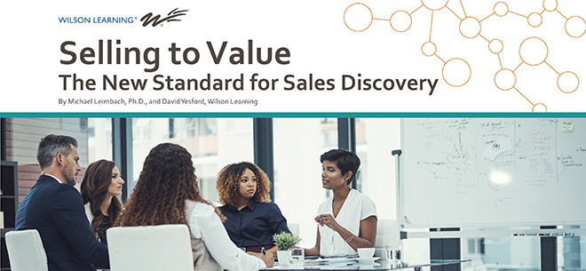 Move Beyond Needs-Based Selling<br/>by <i>Selling to Value</i>